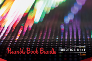 Pay what you want for The Humble Book Bundle: Robotics & IoT by Packt