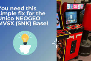 You need this simple fix for the Unico NEOGEO MVSX (SNK) Base!